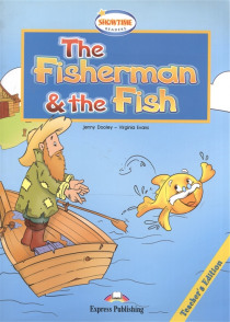 The Fisherman the Fish Teacher s Edition Книга для учителя
