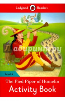 The Pied Piper of Hamelin. Activity Book. Level 4
