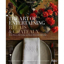 The Art of Entertaining Relais and Chateaux